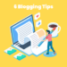 6 Blogging Tips for Small Businesses